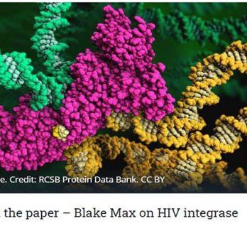 A peek behind the paper – Blake Max on HIV integrase inhibitors